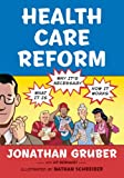 img - for Health Care Reform: What It Is, Why It's Necessary, How It Works book / textbook / text book