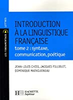Introduction à la linguistique française : Tome 2, syntaxe, communication, poétique