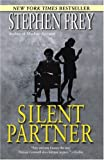 Silent Partner (0345483413) by Frey, Stephen