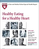 Harvard Medical School Healthy Eating for a Healthy Heart