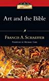 Art and the Bible (IVP Classics) (083083401X) by Schaeffer, Francis A.