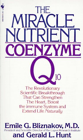 The Miracle Nutrient: Coenzyme Q10, Bliznakov,Emile G./Hunt,Gerry