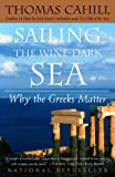 img - for Sailing the Wine-Dark Sea: Why the Greeks Matter (Hinges of History Book 4) book / textbook / text book