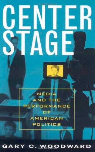Center Stage: Media and the Performance of American...