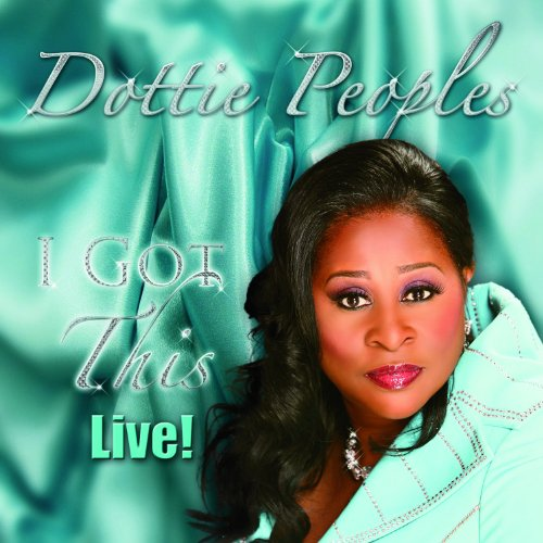Dottie Peoples I Got This Live!