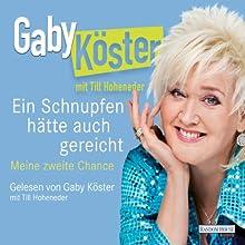 Ein Schnupfen hätte auch gereicht Hörbuch von Gaby Köster Gesprochen von: Gaby Köster, Till Hoheneder