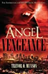Angel of Vengeance: The Novel  that I...