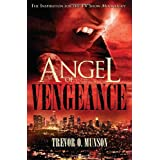 "Angel of Vengeance: The Novel  that Inspired the TV Show Moonlightvon ""Trevor O. Munson"""