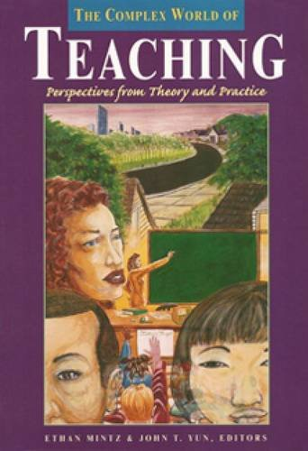 The Complex World of Teaching: Perspectives from Theory...