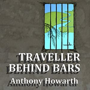 Traveller Behind Bars | [Anthony Howarth]