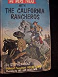 WE WERE THERE WITH THE CALIFORNIA RANCHEROS (WE WERE THERE)