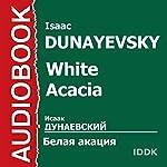 White Acacia [Russian Edition] | Isaac Dunayevsky