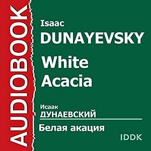 White Acacia [Russian Edition] | [Isaac Dunayevsky]