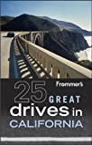Search : Frommer's 25 Great Drives in California (Best Loved Driving Tours)