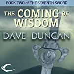 The Coming of Wisdom (       UNABRIDGED) by Dave Duncan Narrated by Donald Corren
