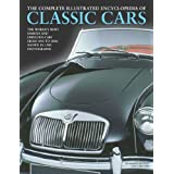Complete Illustrated Encyclopedia of Classic Cars: The Worlds Most Famous and Fabulous Cars from 1945 to 2000 Shown in 1500 photographsby Martin Buckley