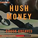Hush Money (       UNABRIDGED) by Chuck Greaves Narrated by Dan Butler