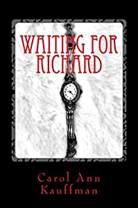 Waiting For Richard by Carol Ann Kauffman ebook deal