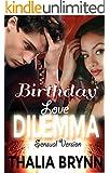 Birthday Love Dilemma S.V.: Sensual Version (Romance Short Shorts Book 2)