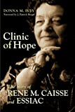 img - for Clinic of Hope: The Story of Rene Caisse and Essiac book / textbook / text book