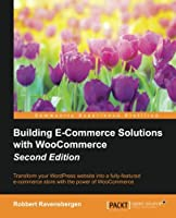 Building E-Commerce Solutions with WooCommerce, 2nd Edition Front Cover