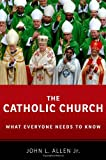 The Catholic Church (What Everyone Needs to Know)