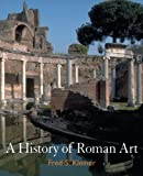 Bundle: A History of Roman Art + InfoTrac College Edition (0495310662) by Kleiner, Fred S.