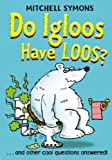 Mitchell Symons Do Igloos Have Loos? (Mitchell Symons' Trivia Books)