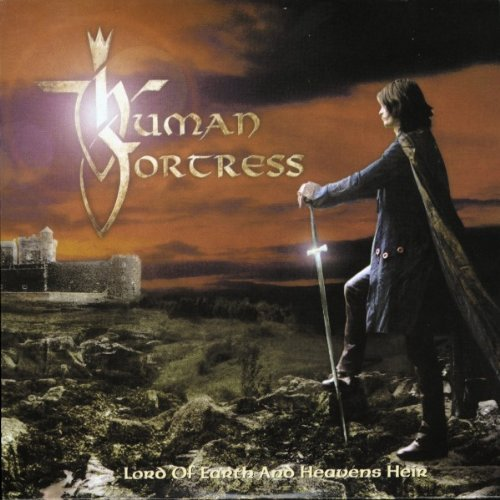 Lord Of Earth And Heavens Heir by Human Fortress (2001-09-12)