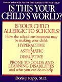 Is This Your Child's World?: How You Can Fix the Schools and Homes That Are Making Your Children Sick (0553378678) by Rapp, Doris J.