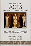 The Book of Acts in Its First Century Setting Vol. 2: Graeco-Roman Setting