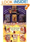 Power Tarot: More Than 100 Spreads That Give Specific Answers to Your Most Important Question