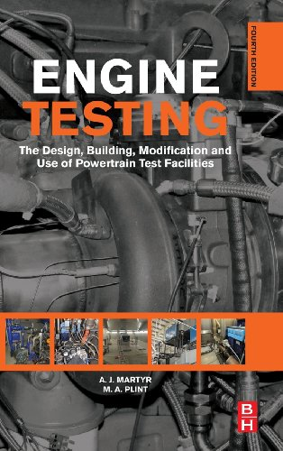 Engine Testing, Fourth Edition: The Design, Building, Modification And Use Of Powertrain Test Facilities