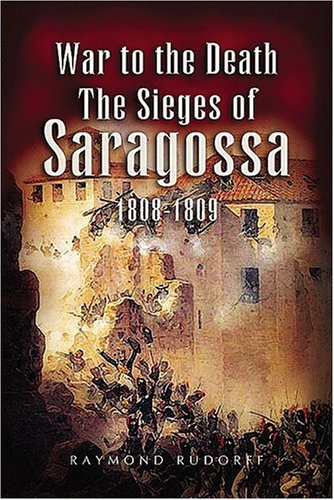 Sale alerts for Leo Cooper Ltd War to the Death: The Sieges of Saragossa 1808-1809 - Covvet