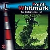 """30: Der Seelenk�nder (Teil 2 Von 2)von """"Point Whitmark"""""""