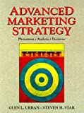Advanced Marketing Strategy: Phenomena, Analysis, and Decisions