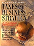 Taxes and Business Strategy: A Planni...