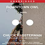 Downtown Owl: A Novel | Chuck Klosterman