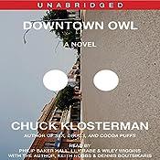 Downtown Owl: A Novel | [Chuck Klosterman]