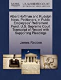 img - for Albert Hoffman and Rudolph Ness, Petitioners, v. Public Employees' Retirement Fund. U.S. Supreme Court Transcript of Record with Supporting Pleadings book / textbook / text book