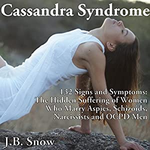 Cassandra Syndrome - 132 Signs and Symptoms Audiobook