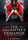 Lesbian Romance: The Daughter's Demands (The Daughter of the CEO Book 3)