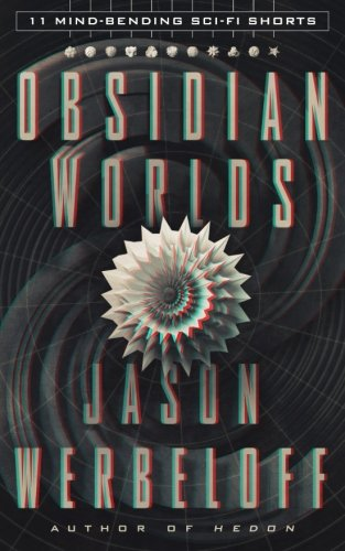 Obsidian Worlds: 11 Mind-Bending Sci-Fi Shorts
