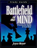 Battlefield of the Mind: Winning the Battle in Your Mind (Study Guide)