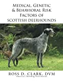img - for Medical, Genetic & Behavioral Risk Factors of Scottish Deerhounds book / textbook / text book