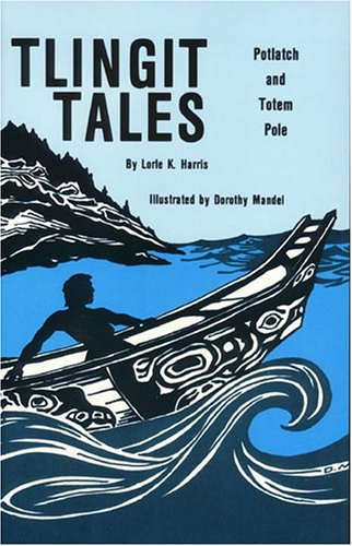 Tlingit Tales, Potlatch and Totem Pole