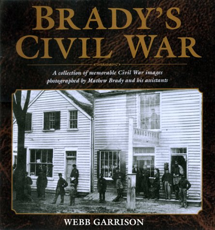 Brady's Civil War (Salamander Book), WEBB GARRISON