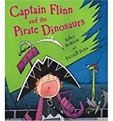 [ CAPTAIN FLINN AND THE PIRATE DINOSAURS (CAPTAIN FLINN AND THE PIRATE DINOSAURS) ] Captain Flinn and the Pirate Dinosaurs (Captain Flinn and the Pirate Dinosaurs) By Andreae, Giles ( Author ) Oct-2005 [ Hardcover ]