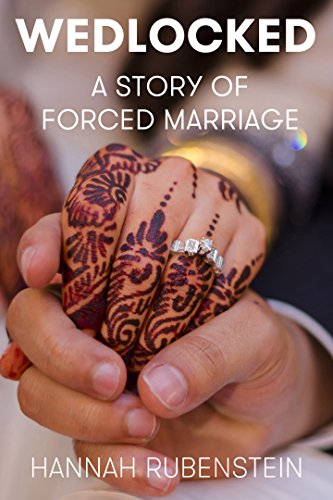 ebook: WEDLOCKED: A Story of Forced Marriage (B01KK2XSB0)