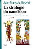 La stratgie du camlon